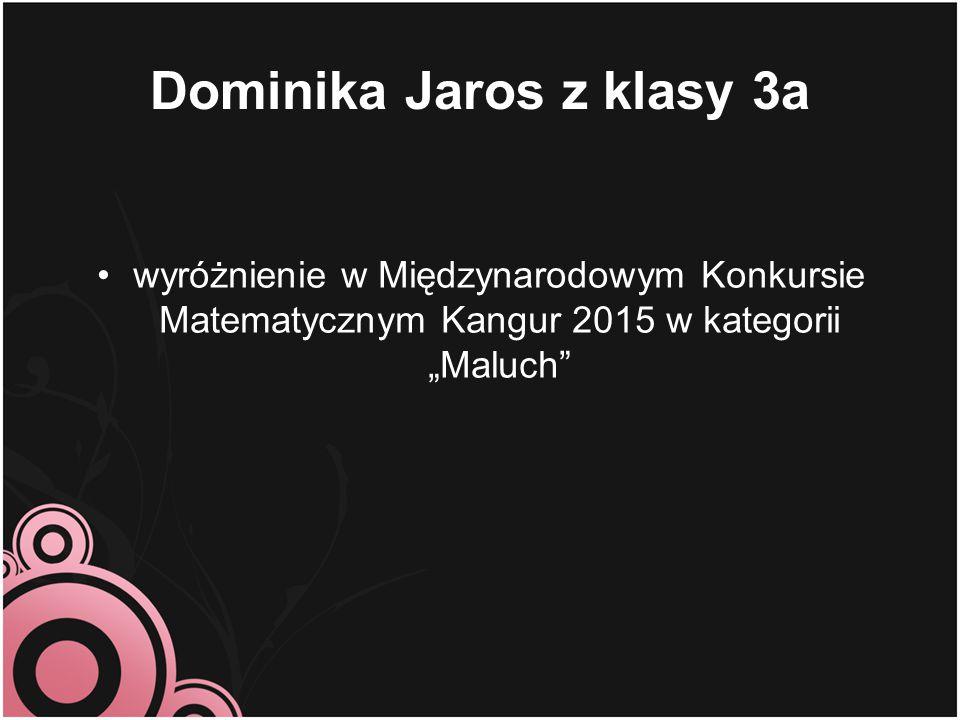 Dominika Jaros z klasy 3a