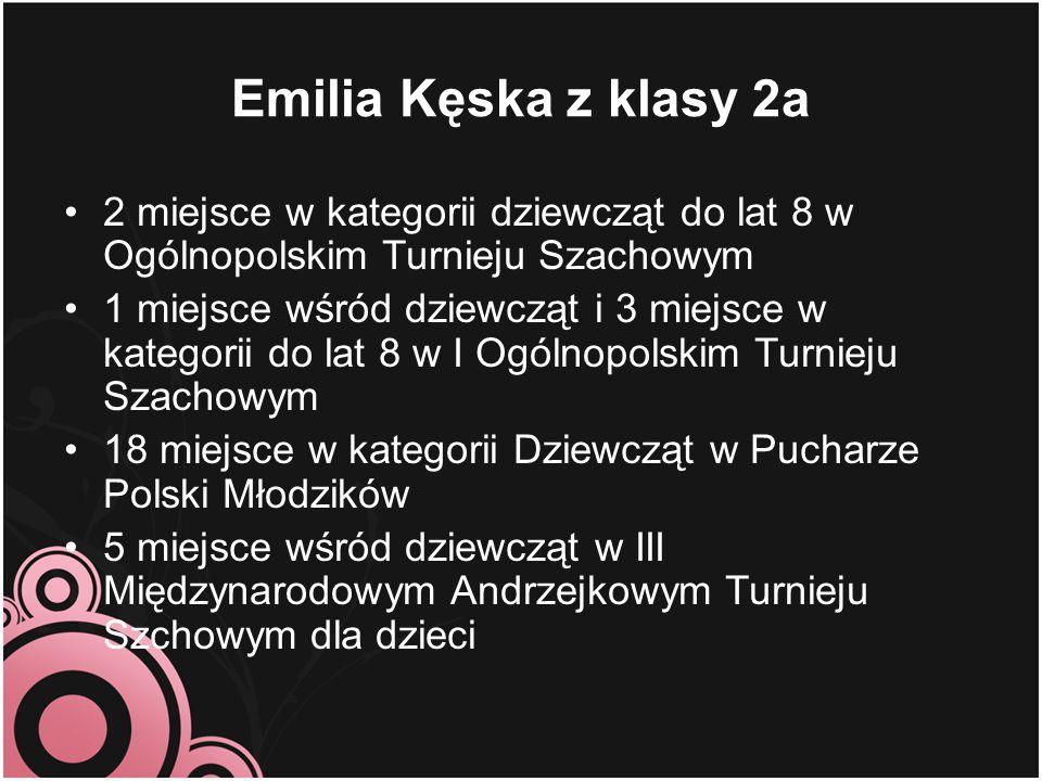 Emilia Kęska z klasy 2a 2 miejsce w kategorii dziewcząt do lat 8 w Ogólnopolskim Turnieju Szachowym.