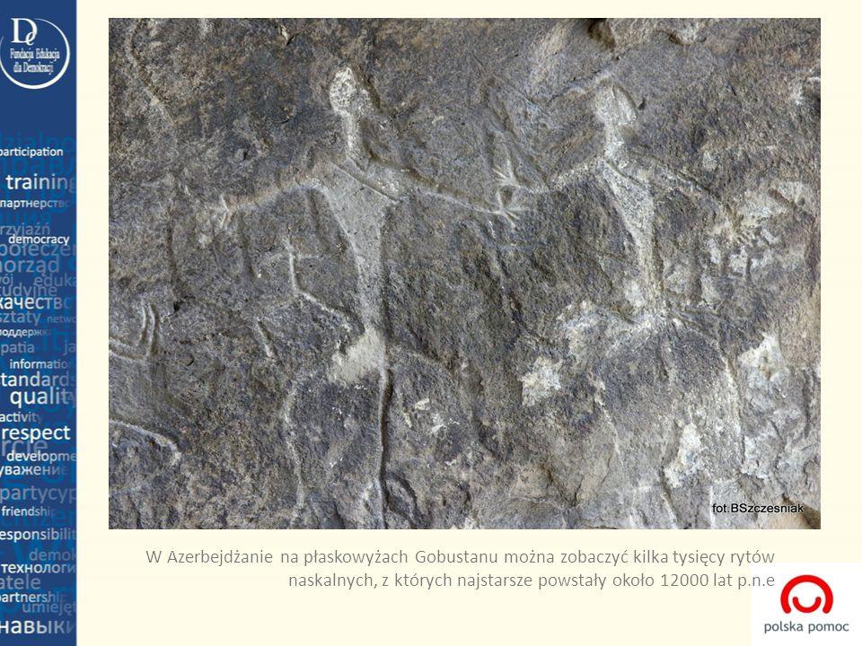 W Azerbejdżanie na płaskowyżach Gobustanu można zobaczyć kilka tysięcy rytów naskalnych, z których najstarsze powstały około 12000 lat p.n.e