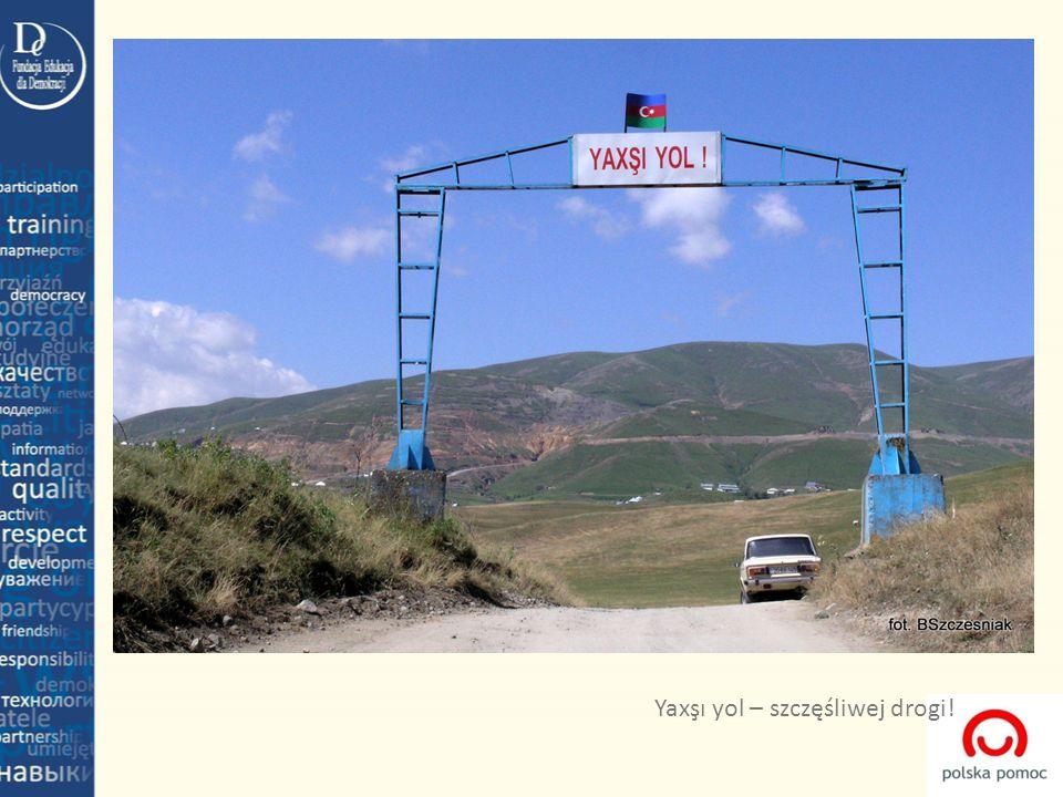 Yaxşı yol – szczęśliwej drogi!