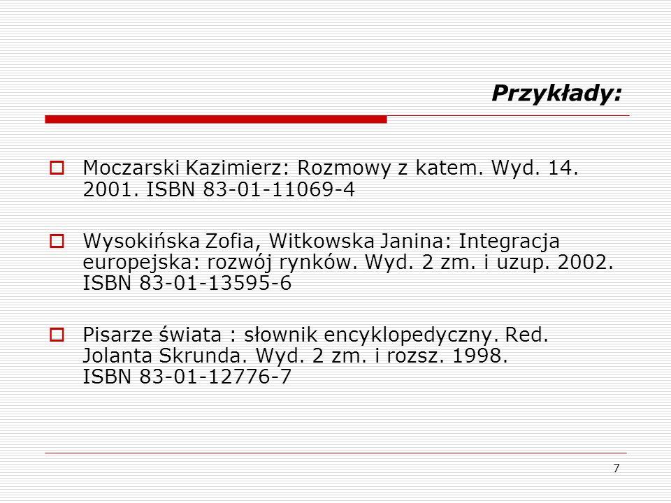 Przykłady: Moczarski Kazimierz: Rozmowy z katem. Wyd. 14. 2001. ISBN 83-01-11069-4.