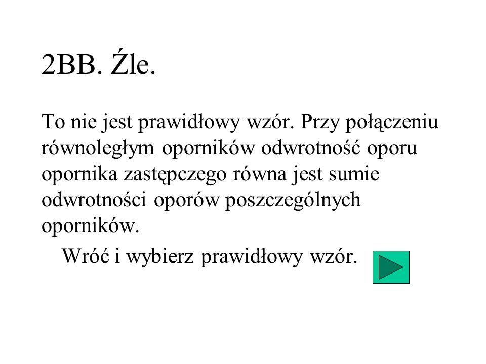 2BB. Źle.