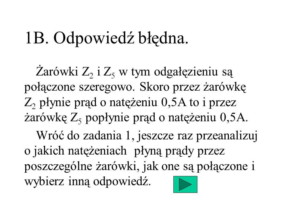 1B. Odpowiedź błędna.