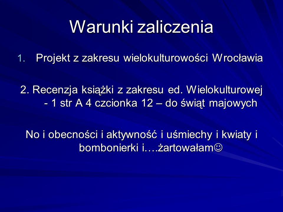 Warunki zaliczenia Projekt z zakresu wielokulturowości Wrocławia