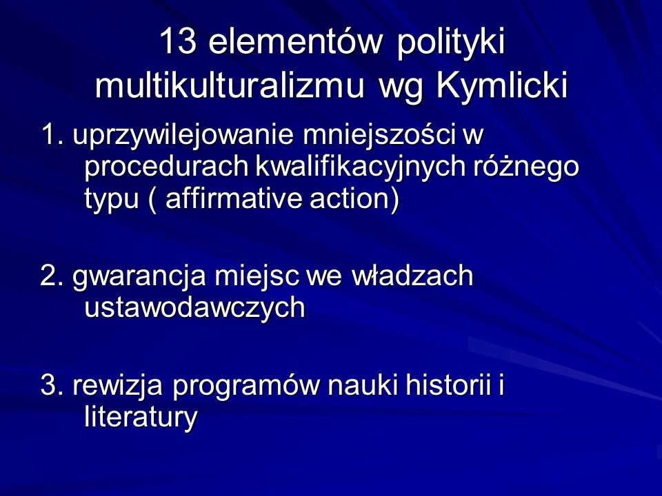 13 elementów polityki multikulturalizmu wg Kymlicki