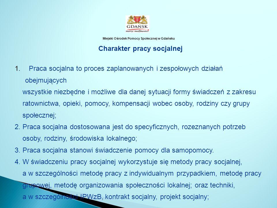 Miejski Ośrodek Pomocy Społecznej w Gdańsku Charakter pracy socjalnej