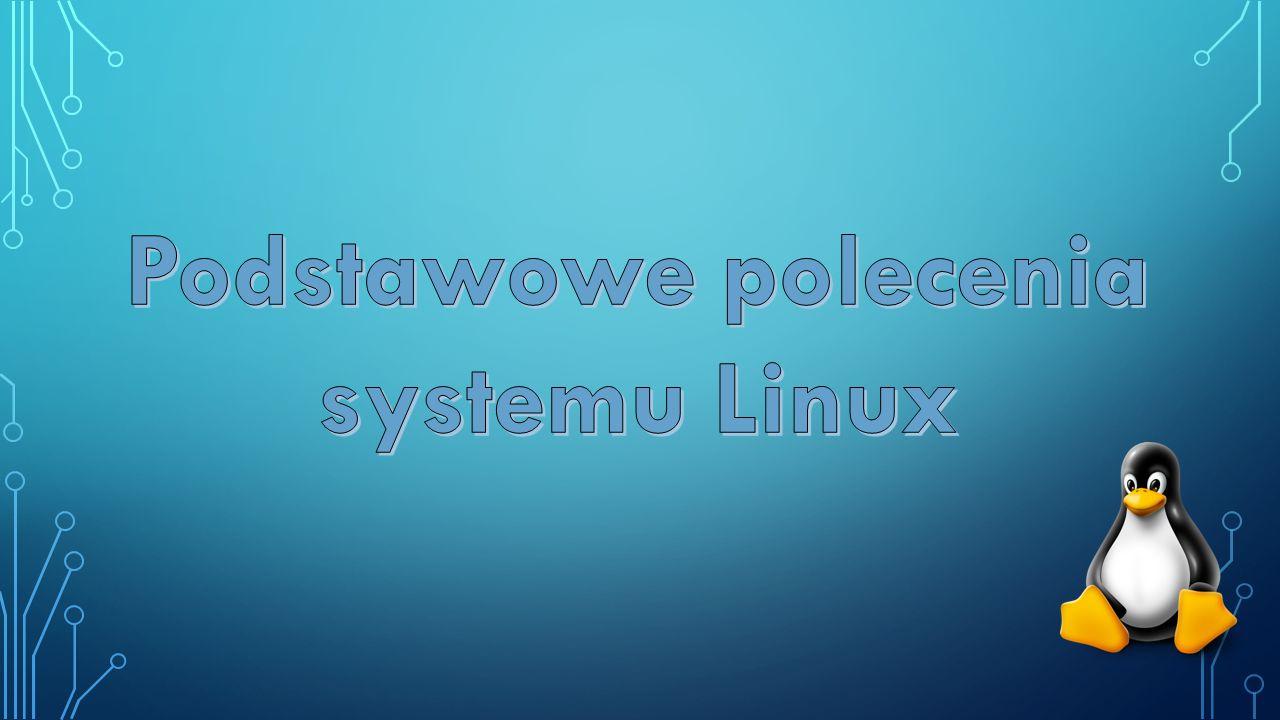 Podstawowe polecenia systemu Linux