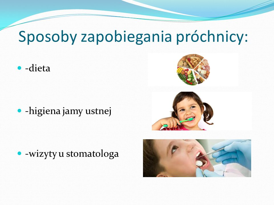 Sposoby zapobiegania próchnicy: