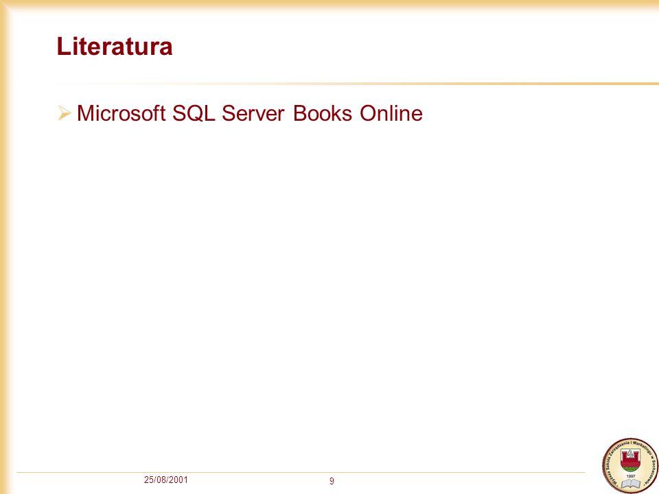 Literatura Microsoft SQL Server Books Online 25/08/2001