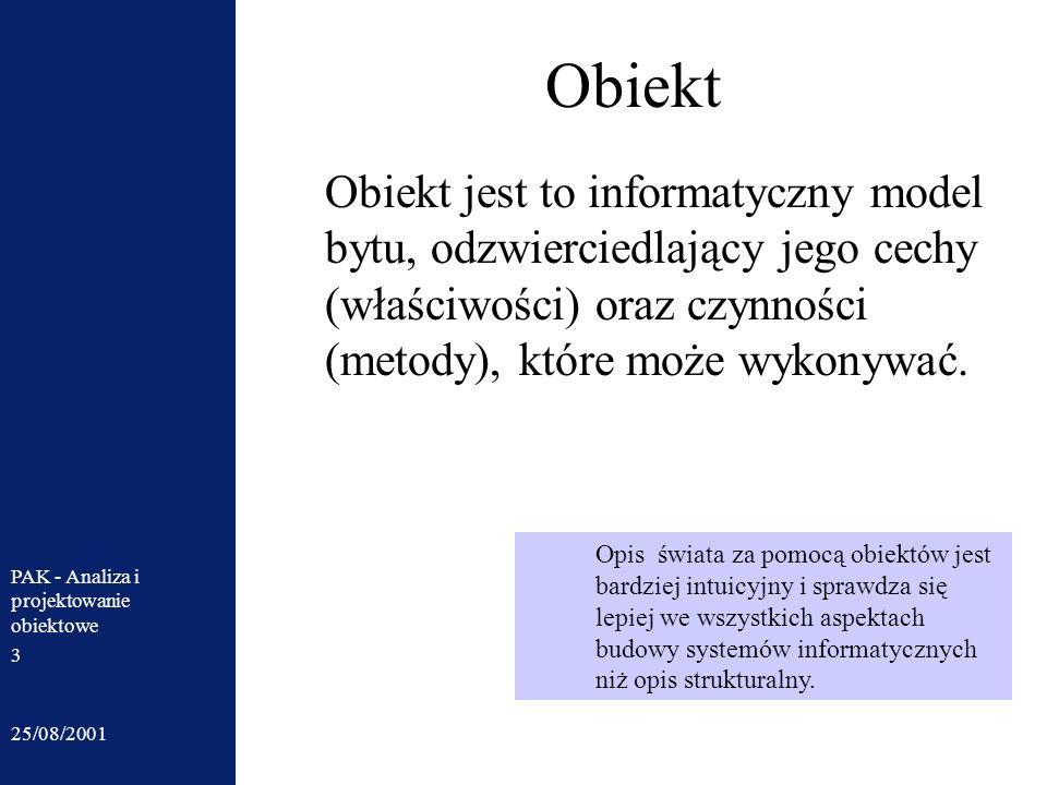 ObiektObiekt jest to informatyczny model bytu, odzwierciedlający jego cechy (właściwości) oraz czynności (metody), które może wykonywać.
