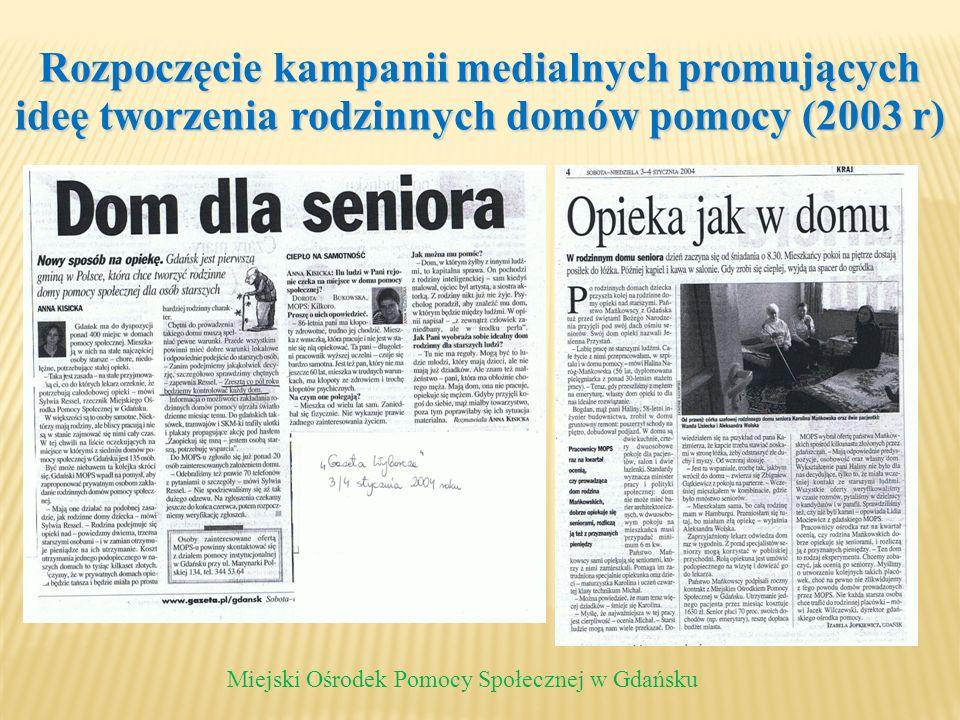 Rozpoczęcie kampanii medialnych promujących ideę tworzenia rodzinnych domów pomocy (2003 r)