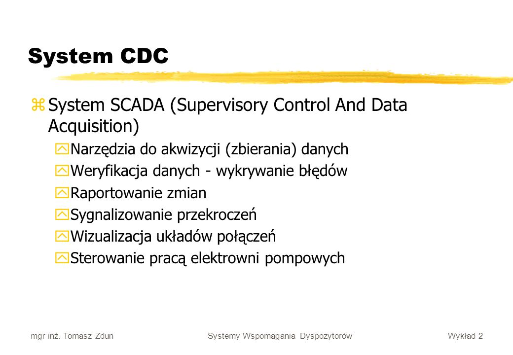 System CDC System SCADA (Supervisory Control And Data Acquisition)
