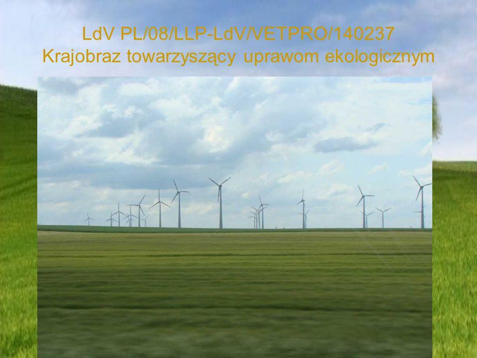 LdV PL/08/LLP-LdV/VETPRO/140237 Krajobraz towarzyszący uprawom ekologicznym