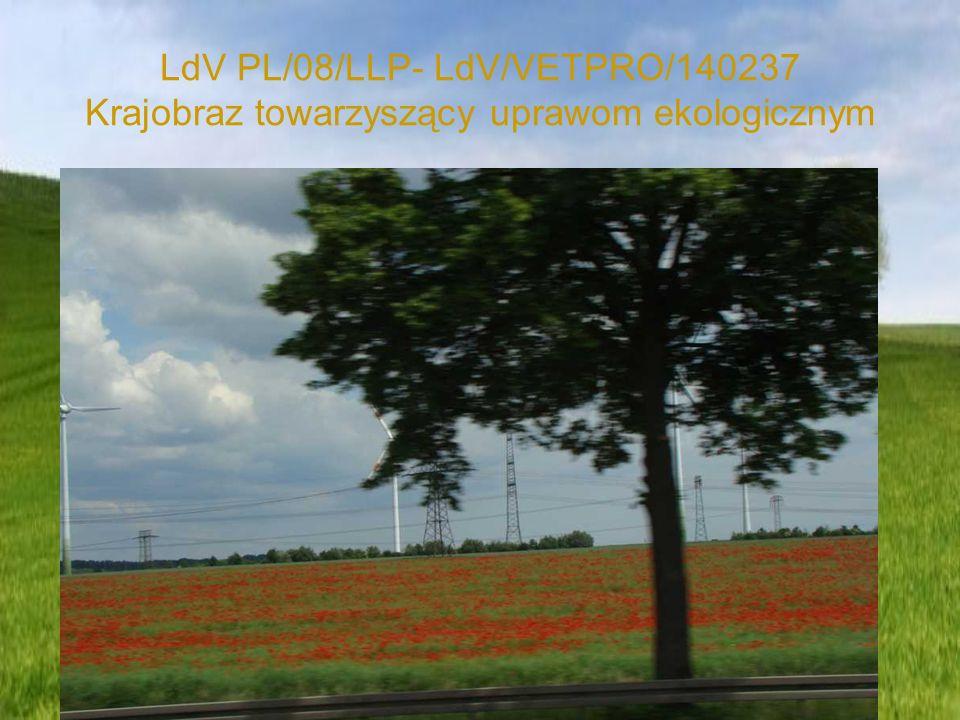 LdV PL/08/LLP- LdV/VETPRO/140237 Krajobraz towarzyszący uprawom ekologicznym