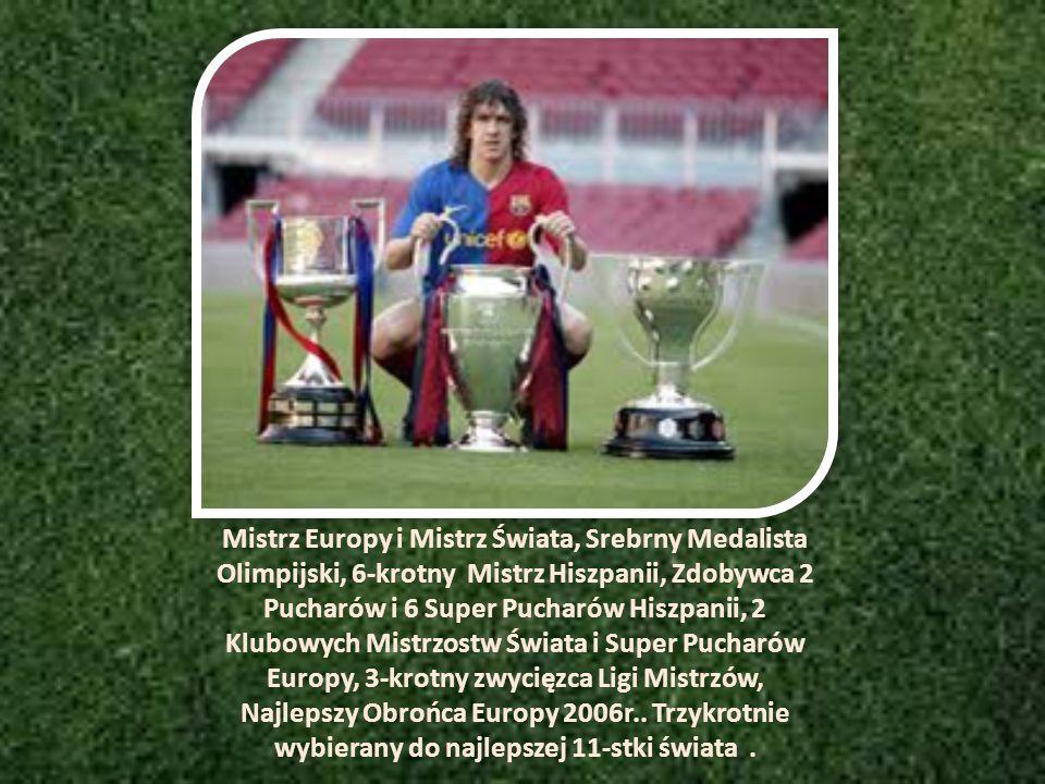 Mistrz Europy i Mistrz Świata, Srebrny Medalista Olimpijski, 6-krotny Mistrz Hiszpanii, Zdobywca 2 Pucharów i 6 Super Pucharów Hiszpanii, 2 Klubowych Mistrzostw Świata i Super Pucharów Europy, 3-krotny zwycięzca Ligi Mistrzów, Najlepszy Obrońca Europy 2006r..