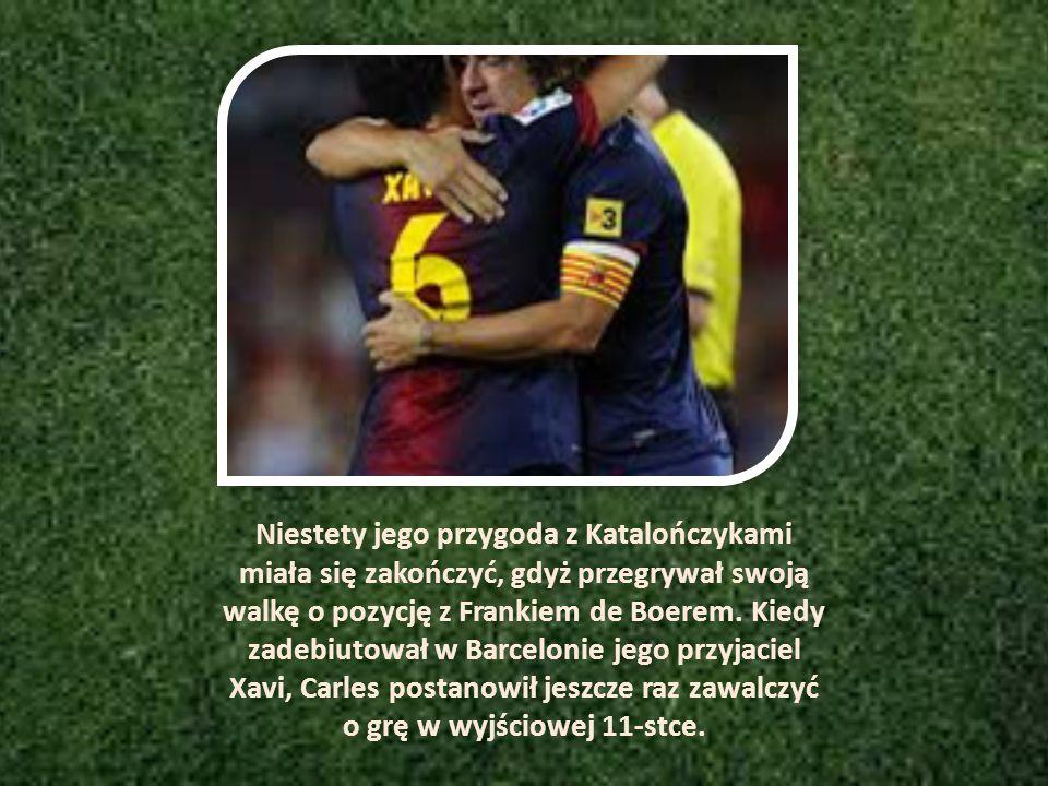 Niestety jego przygoda z Katalończykami miała się zakończyć, gdyż przegrywał swoją walkę o pozycję z Frankiem de Boerem.