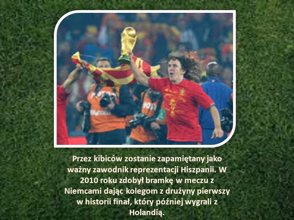 Przez kibiców zostanie zapamiętany jako ważny zawodnik reprezentacji Hiszpanii.