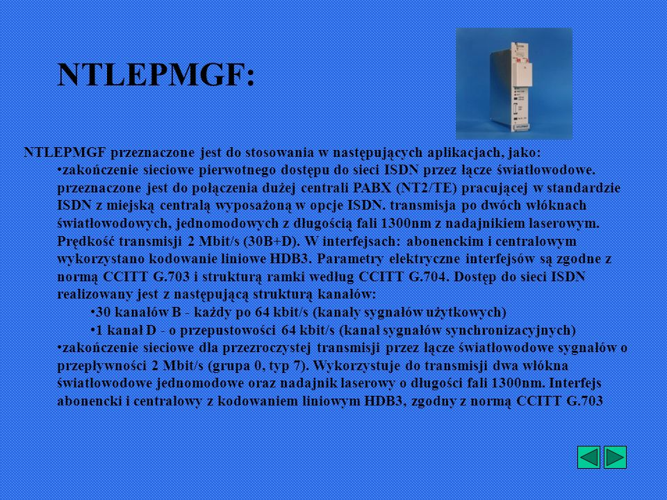 NTLEPMGF: NTLEPMGF przeznaczone jest do stosowania w następujących aplikacjach, jako: