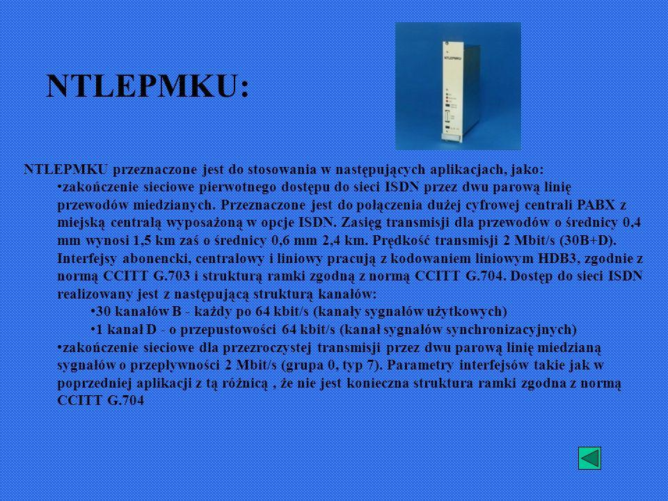 NTLEPMKU: NTLEPMKU przeznaczone jest do stosowania w następujących aplikacjach, jako: