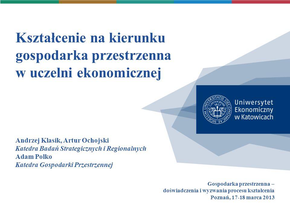 Kształcenie na kierunku gospodarka przestrzenna w uczelni ekonomicznej