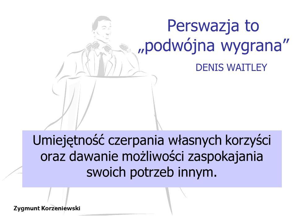 """Perswazja to """"podwójna wygrana DENIS WAITLEY"""
