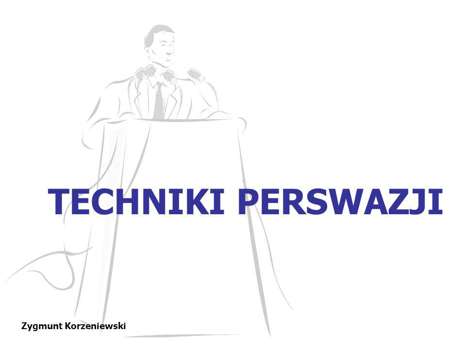 TECHNIKI PERSWAZJI Zygmunt Korzeniewski
