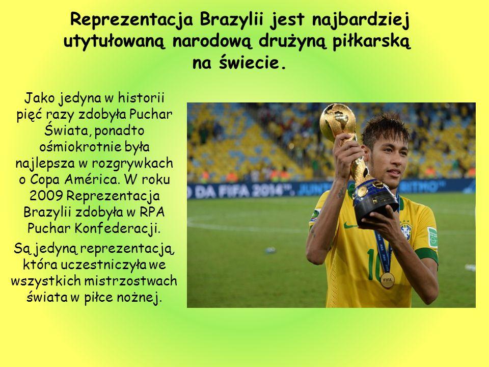 Reprezentacja Brazylii jest najbardziej utytułowaną narodową drużyną piłkarską na świecie.