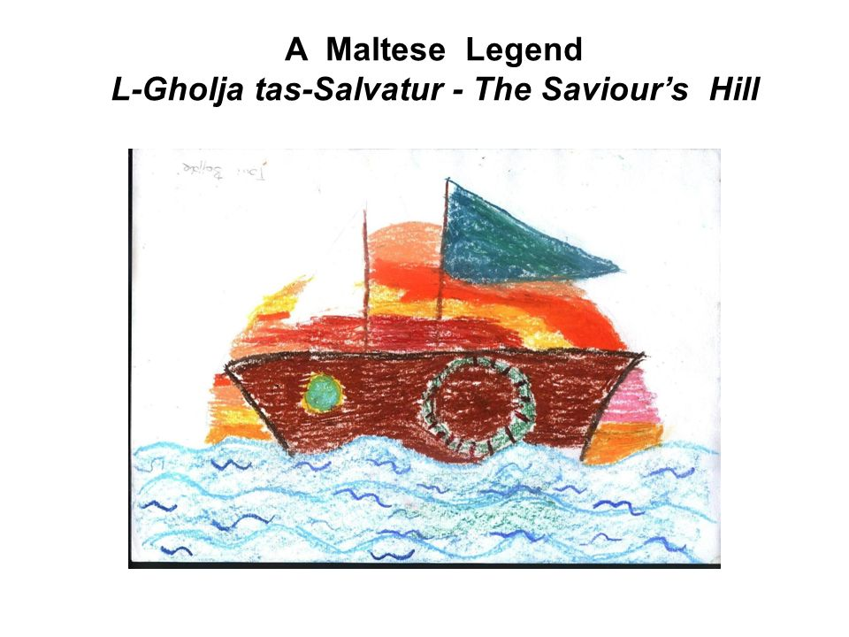 A Maltese Legend L-Gholja tas-Salvatur - The Saviour's Hill
