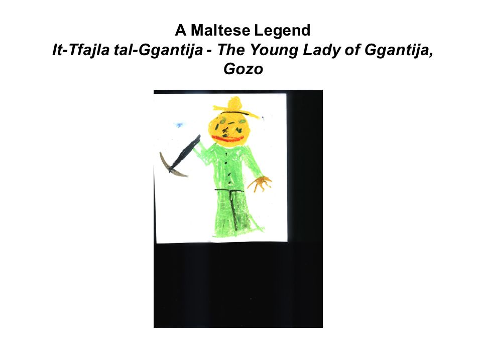 A Maltese Legend It-Tfajla tal-Ggantija - The Young Lady of Ggantija, Gozo