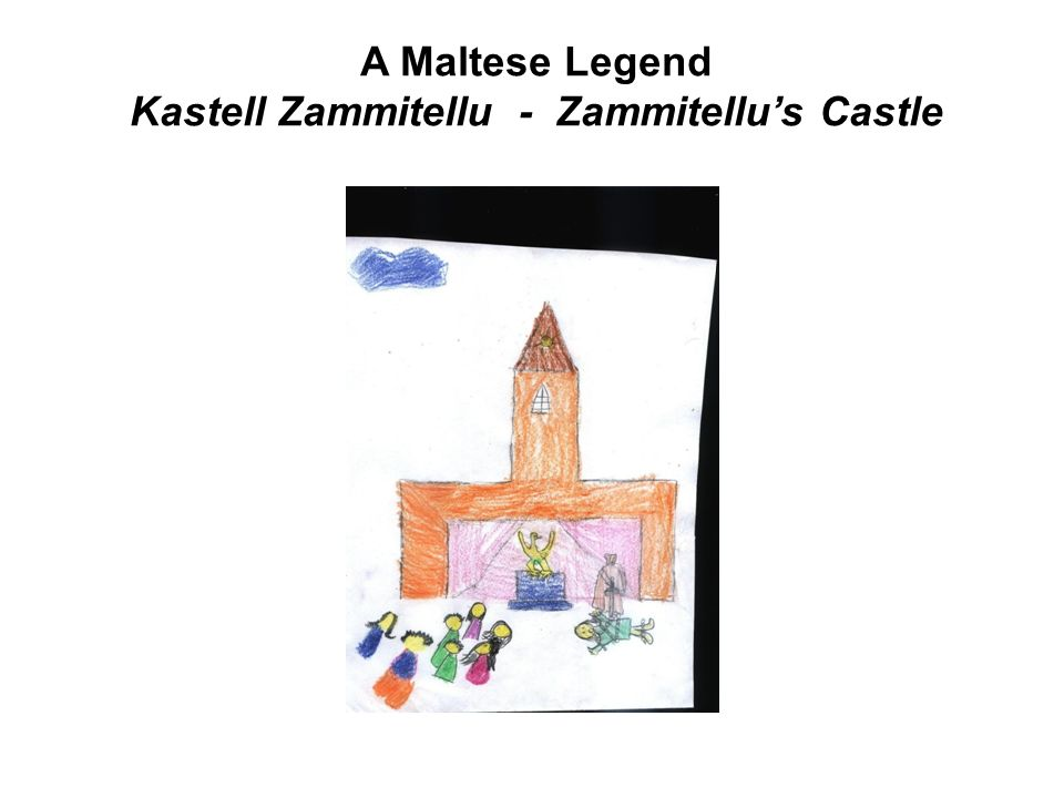 A Maltese Legend Kastell Zammitellu - Zammitellu's Castle