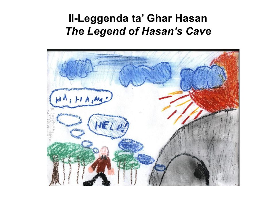 Il-Leggenda ta' Ghar Hasan The Legend of Hasan's Cave
