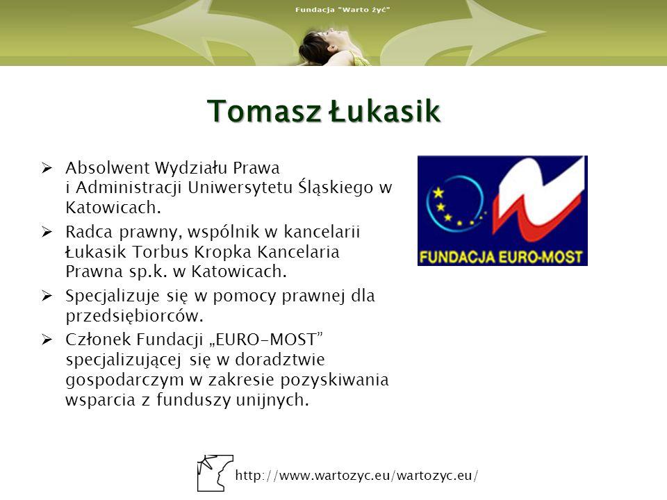 Tomasz Łukasik Absolwent Wydziału Prawa i Administracji Uniwersytetu Śląskiego w Katowicach.