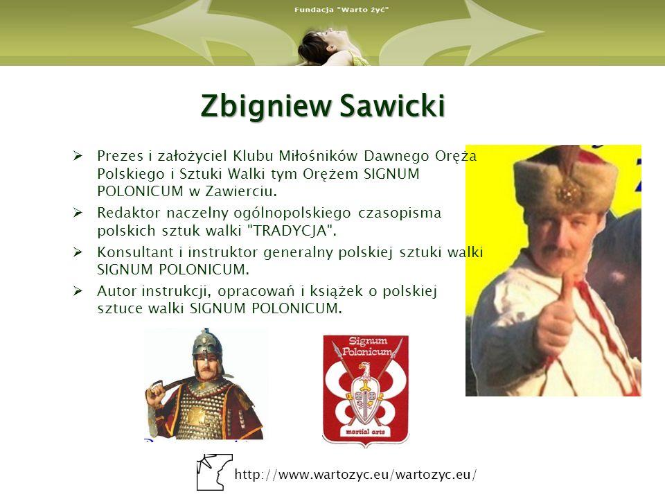 Zbigniew Sawicki Prezes i założyciel Klubu Miłośników Dawnego Oręża Polskiego i Sztuki Walki tym Orężem SIGNUM POLONICUM w Zawierciu.
