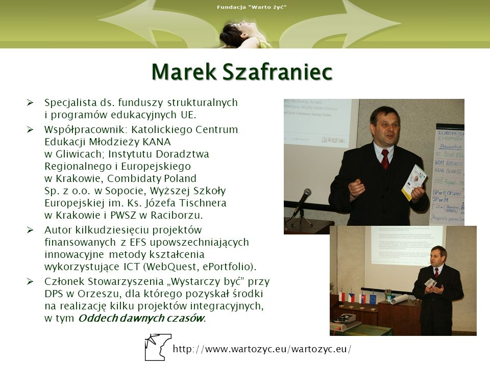 Marek Szafraniec Specjalista ds. funduszy strukturalnych i programów edukacyjnych UE.