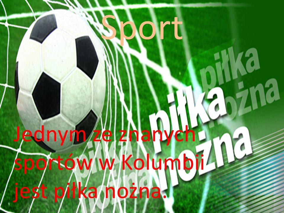 Sport Jednym ze znanych sportów w Kolumbii jest piłka nożna.