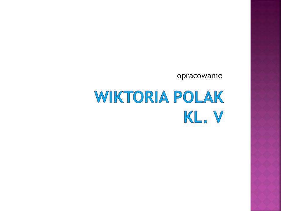 opracowanie Wiktoria polak kl. V