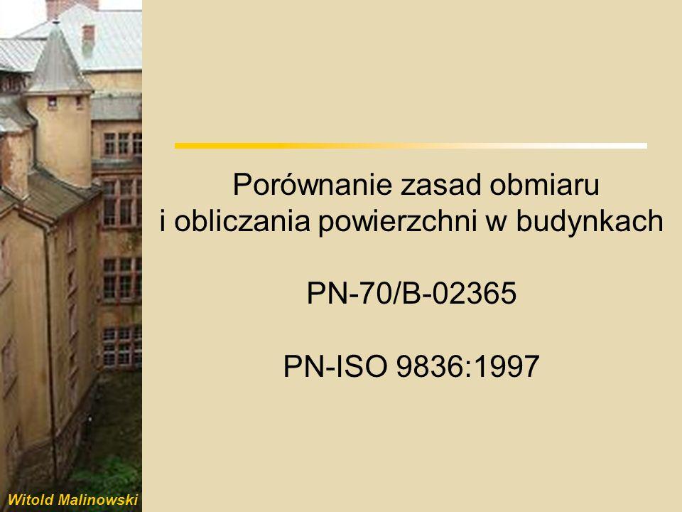 Porównanie zasad obmiaru i obliczania powierzchni w budynkach PN-70/B-02365 PN-ISO 9836:1997