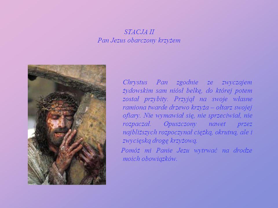 STACJA II Pan Jezus obarczony krzyżem