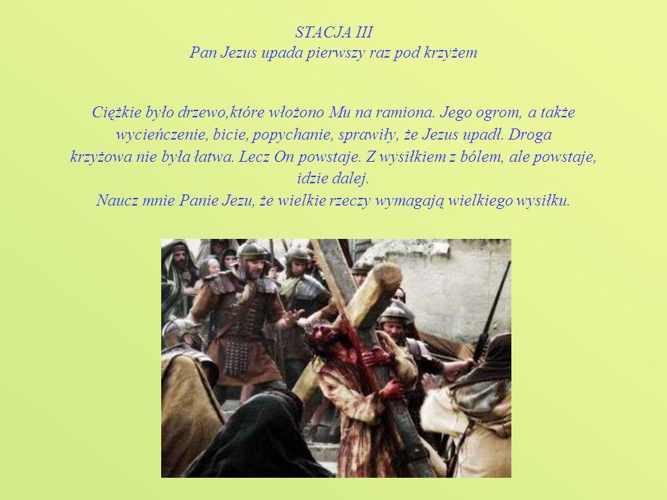 STACJA III Pan Jezus upada pierwszy raz pod krzyżem