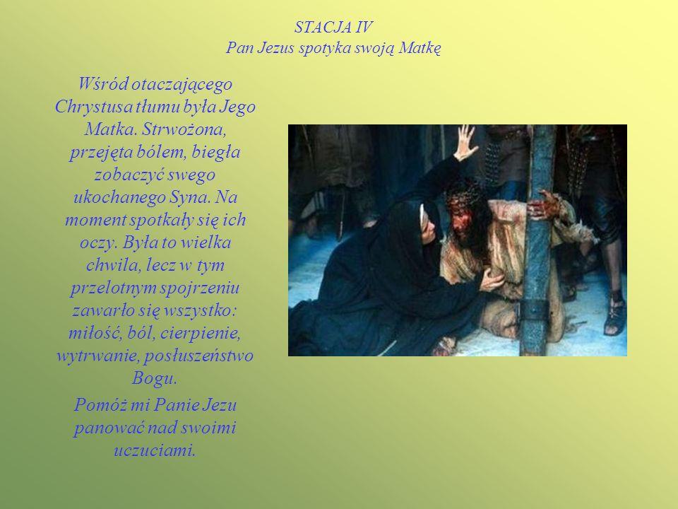 STACJA IV Pan Jezus spotyka swoją Matkę