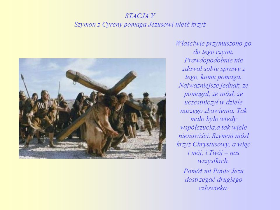 STACJA V Szymon z Cyreny pomaga Jezusowi nieść krzyż