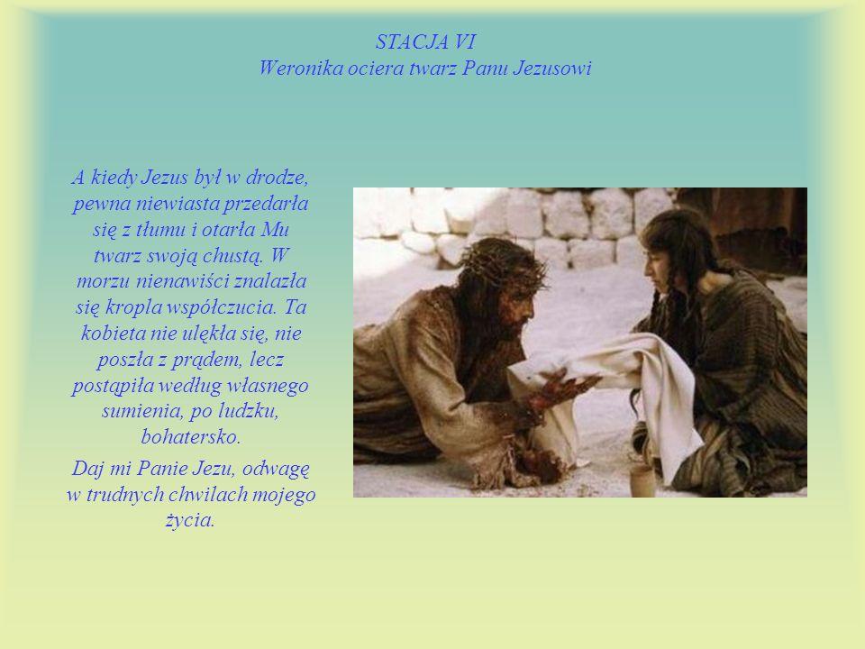 STACJA VI Weronika ociera twarz Panu Jezusowi