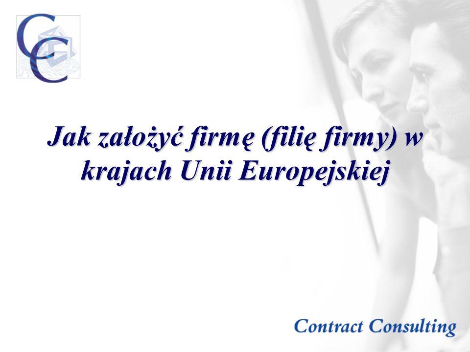 Jak założyć firmę (filię firmy) w krajach Unii Europejskiej