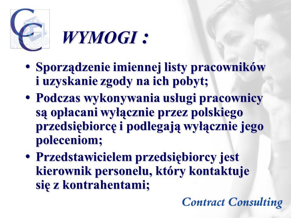 WYMOGI :Sporządzenie imiennej listy pracowników i uzyskanie zgody na ich pobyt;