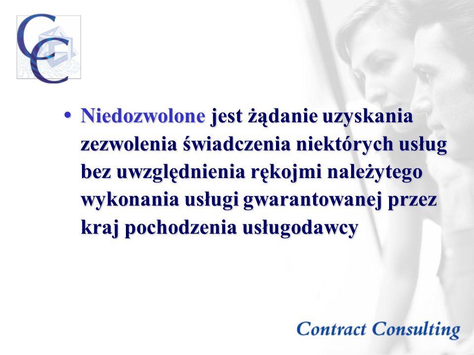 Niedozwolone jest żądanie uzyskania zezwolenia świadczenia niektórych usług bez uwzględnienia rękojmi należytego wykonania usługi gwarantowanej przez kraj pochodzenia usługodawcy