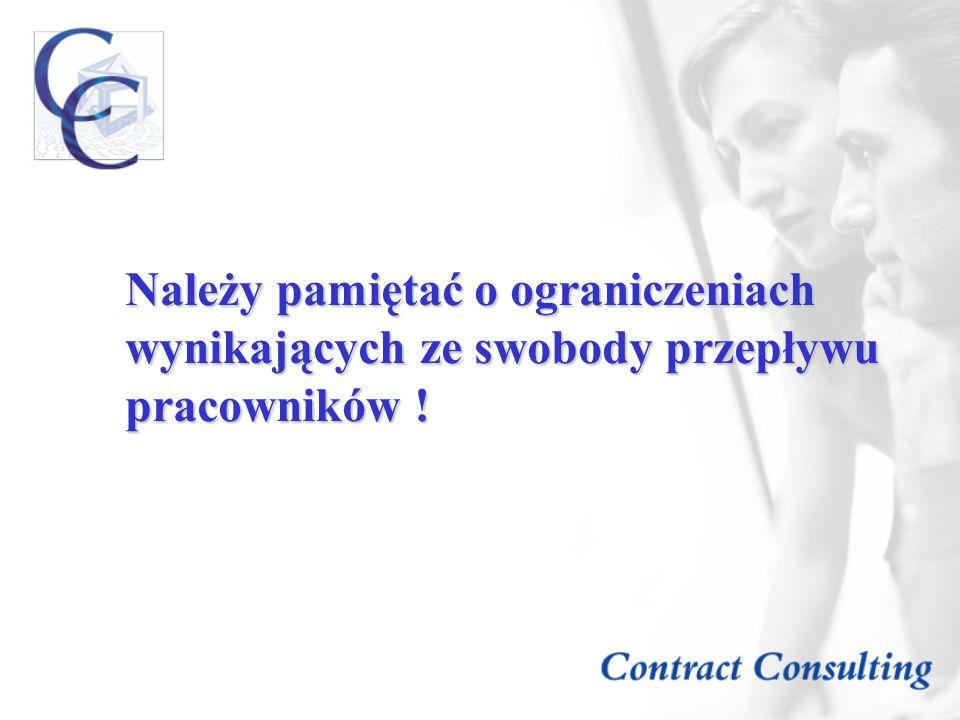 Należy pamiętać o ograniczeniach wynikających ze swobody przepływu pracowników !