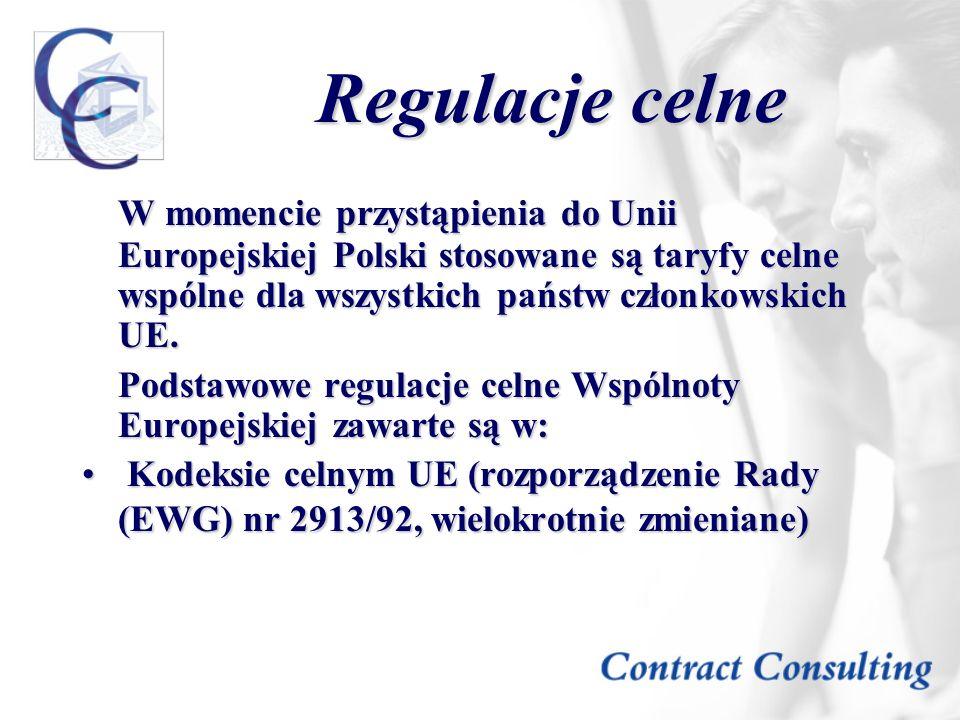 Regulacje celne W momencie przystąpienia do Unii Europejskiej Polski stosowane są taryfy celne wspólne dla wszystkich państw członkowskich UE.