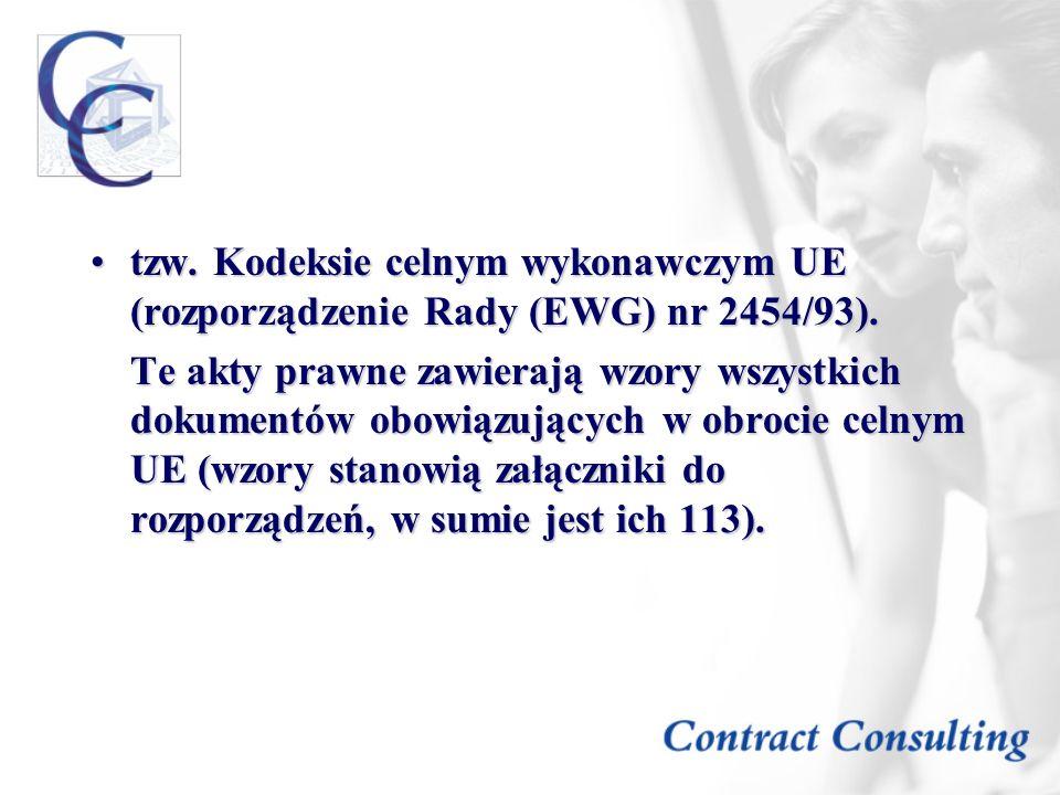 tzw. Kodeksie celnym wykonawczym UE (rozporządzenie Rady (EWG) nr 2454/93).