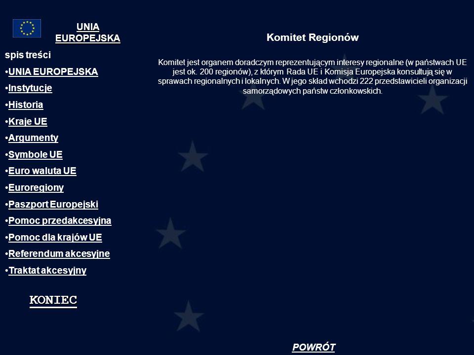 KONIEC Komitet Regionów UNIA EUROPEJSKA spis treści UNIA EUROPEJSKA