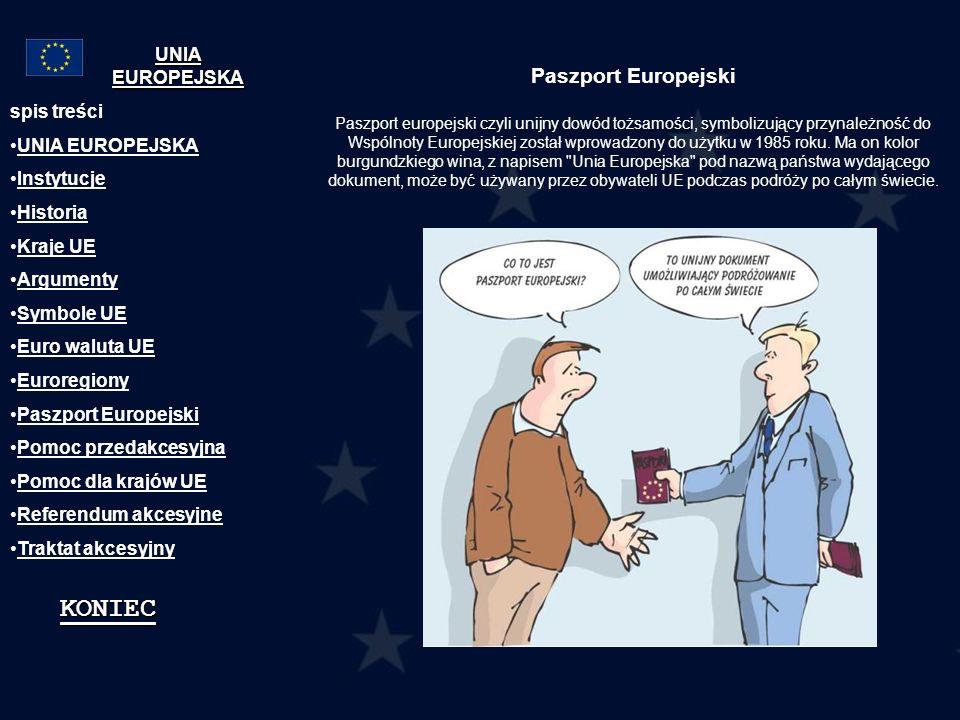 KONIEC Paszport Europejski UNIA EUROPEJSKA spis treści UNIA EUROPEJSKA